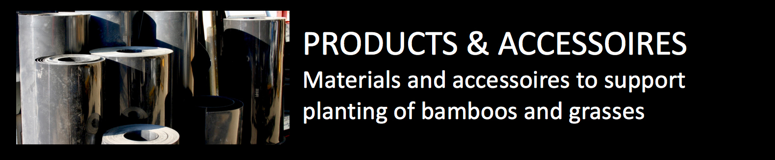 Plantstore Products and accessoires materials and accessoires to support planting of bamboos and grasses